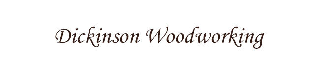 Dickinson Woodworking